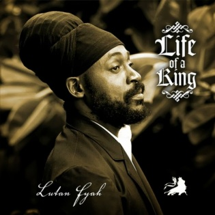 lutan fyah Life of a King (2013)