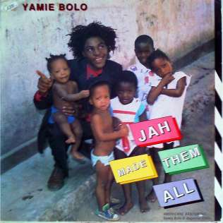 Yami Jah made them all